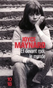 Et devant moi, le monde - Joyce Maynard