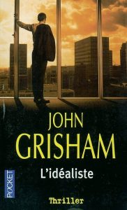L'idéaliste - John Grisham