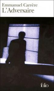 L'Adversaire - Emmanuel Carrère