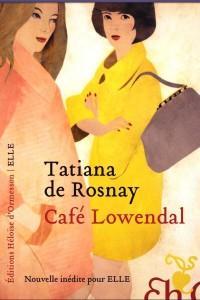 café Lowendal - Tatiana de Rosnay